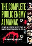The Complete Public Enemy Almanac: New Facts and Features on the People, Places and Events of the Gangster and Outlaw Era: 1920 - 1940