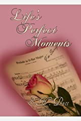 Life's Perfect Moments Kindle Edition