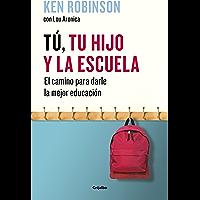 Tú, tu hijo y la escuela: El camino para darle la mejor educación