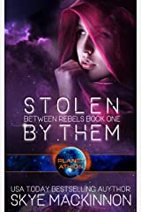 Stolen By Them: Planet Athion Series (Between Rebels Book 1) Kindle Edition