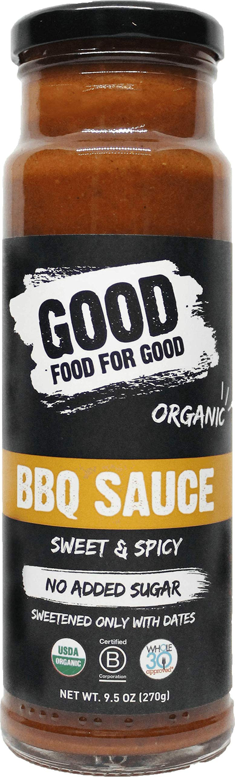 Good Food For Good Organic Sweet and Spicy BBQ Sauce, No Added Sugar Keto Sauce, Refined Sugarfree; Vegan/Paleo/Non GMO/Gluten Free/Low Salt/Soy Free/Corn Free; Naturally Sweetened with Dates (9.5oz) by GOOD FOOD FOR GOOD