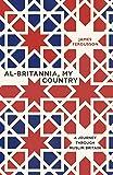 Al-Britannia, My Country : A Journey Through Muslim Britain