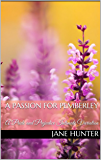 A Passion for Pemberley: A Pride and Prejudice Intimate Variation (Elizabeth's Awakening Book 10)
