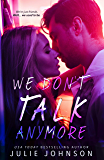 We Don't Talk Anymore (The Don't Duet Book 1)