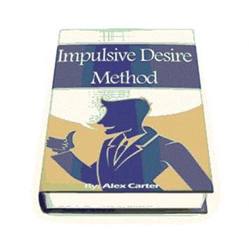 the impulsive desire method