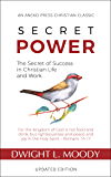 Secret Power (Updated, Annotated): The Secret of Success in Christian Life and Work