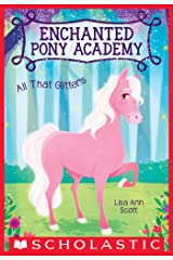 All That Glitters (Enchanted Pony Academy #1) Kindle Edition