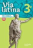 Via latina Latin - Langues et cultures de l'Antiquité - 3e - Livre élève - Ed. 2017