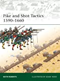 Pike and Shot Tactics 1590–1660 (Elite)