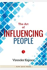The Art of Influencing People Kindle Edition