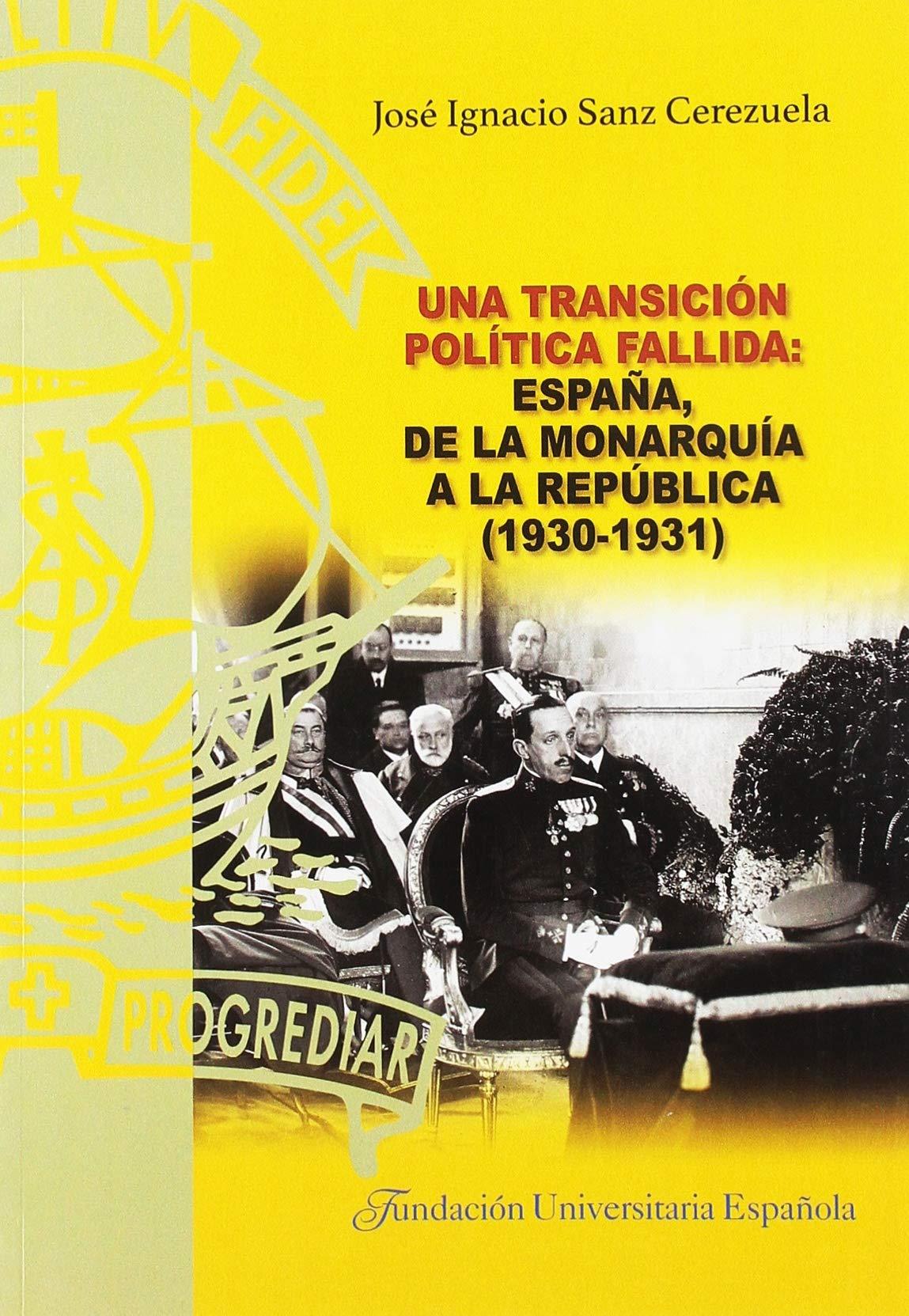 Una transición política fallida: España, de la monarquía a la república 1930-1931 Tesis doctorales Um Laude: Amazon.es: Sanz Cerezuela, Ignacio, Enrique, San Miguel Pérez: Libros