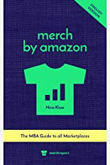 Merch by Amazon: The MBA Guide to all Marketplaces Kindle Edition