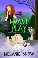Howl Play: A Paranormal Cozy Mystery (The Spellwood Witches Book 2) Kindle Edition