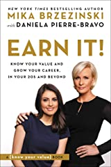 Earn It!: Know Your Value and Grow Your Career, in Your 20s and Beyond Kindle Edition