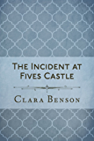 The Incident at Fives Castle (An Angela Marchmont Mystery Book 5)
