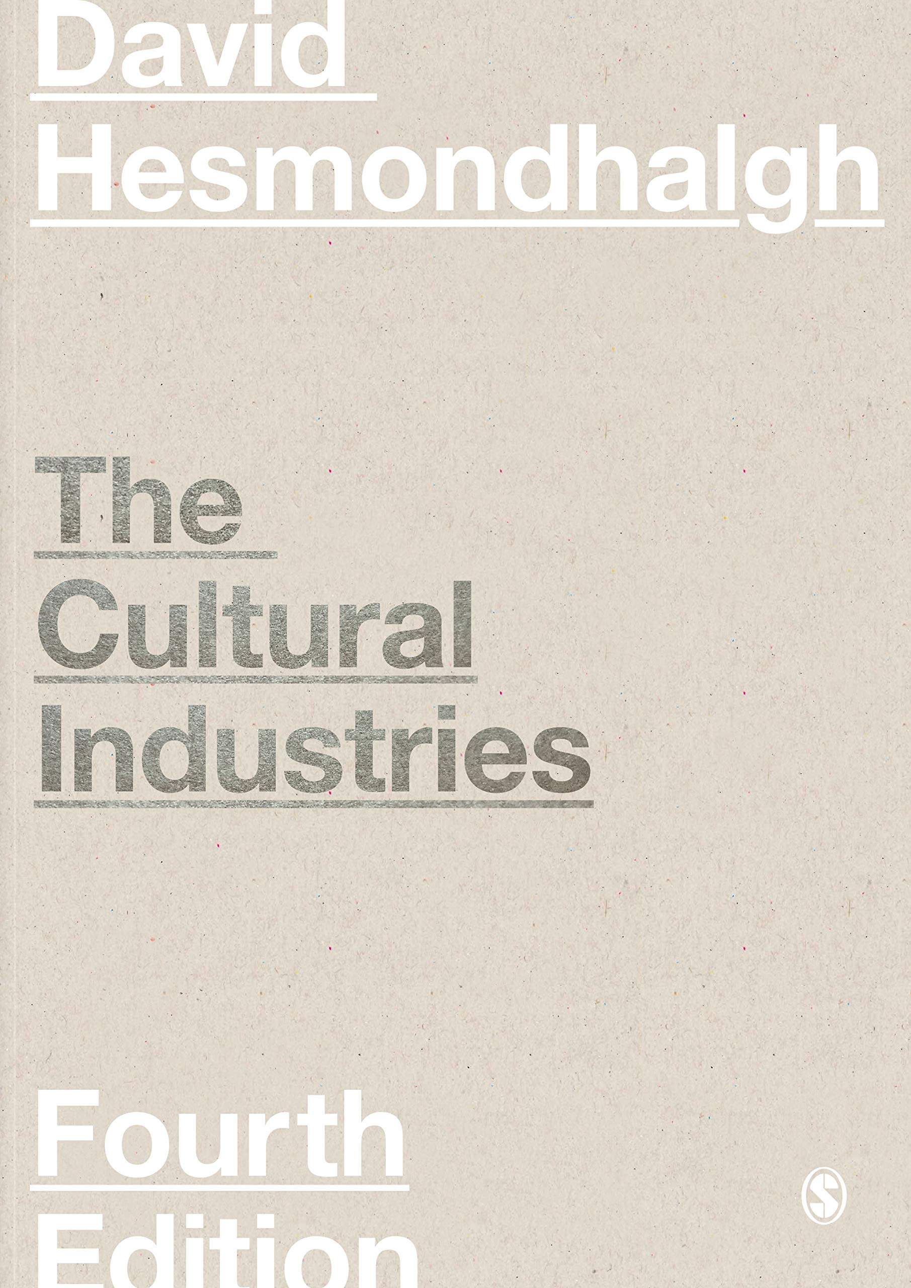 The Cultural Industries por David Hesmondhalgh