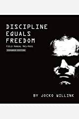 Discipline Equals Freedom: Field Manual Mk1 MOD1 Hardcover