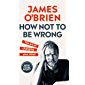 How Not To Be Wrong: The Art of Changing Your Mind (English Edition)