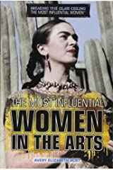 The Most Influential Women in the Arts (Breaking the Glass Ceiling: The Most Influential Women) Library Binding