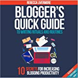 Blogger's Quick Guide to Writing Rituals and Routines: Blogger's Quick Guides