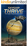 Skyship Thrive (Thrive Space Colony Adventures Book 1)