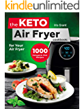 The Keto Air Fryer Cookbook: 1000 Ketogenic Diet Recipes for Your Air Fryer