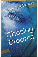 Chasing Dreams Kindle Edition