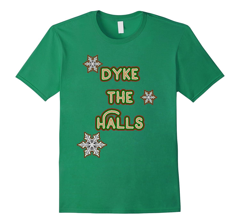 Dyke the Halls - Lesbian Holiday T-Shirt-Art