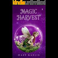 Magic Harvest (Fairy Trafficking Book 1)