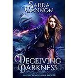 Deceiving Darkness (The Shadow Demons Saga Book 10)