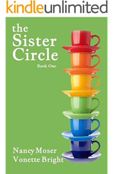 The Sister Circle Sister Circle Series Book 1 Kindle Edition By Moser Nancy Bright Vonette Religion Spirituality Kindle Ebooks Amazon Com
