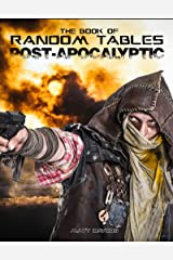 The Book of Random Tables: Post-Apocalyptic: 29 Random Tables for Tabletop Role-playing Games Kindle Edition