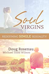 Soul Virgins: Redefining SINGLE Sexuality Kindle Edition