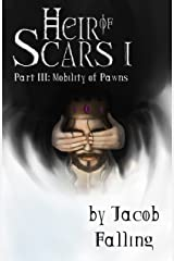 Mobility of Pawns - Heir of Scars I, Part Three Kindle Edition