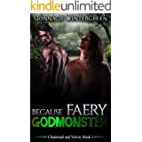 Because Faery Godmonster (Collector's Edition) (Chainmail and Velvet Book 1)