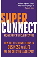 Superconnect: How the Best Connections in Business and Life Are the Ones You Least Expect Kindle Edition