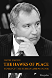 The Hawks of Peace: Notes of the Russian Ambassador: (English edition)