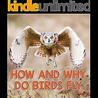 How and Why Do Birds Fly: Bird Books for Kids (Children's Bird Books (Ornithology))