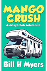 Mango Crush: A Mango Bob Adventure Kindle Edition