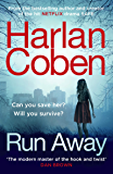 Run Away: from the #1 bestselling creator of the hit Netflix series The Stranger (English Edition)