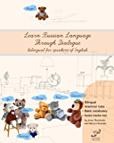 Learn Russian Language Through Dialogue: Bilingual for Speakers of English (Graded Russian Readers Book 5)
