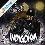 Indigoism [Explicit]