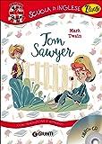 Tom Sawyer. Con traduzione e dizionario. Con CD-Audio