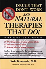 Drugs That Don't Work and Natural Therapies That Do Paperback