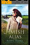 Amish Alias: Amish Romantic Suspense (2 books in 1, standalone novel) (Covert Police Detectives Unit Book 4)
