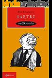 Sartre em 90 minutos (Filósofos em 90 Minutos)