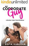 My Corporate Guy: A Brother's Best Friend Romance