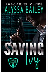 Saving Ivy (Safe and Secure Book 3) Kindle Edition
