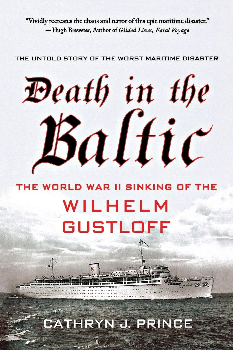 Death in the Baltic: The World War II Sinking of the Wilhelm Gustloff pdf