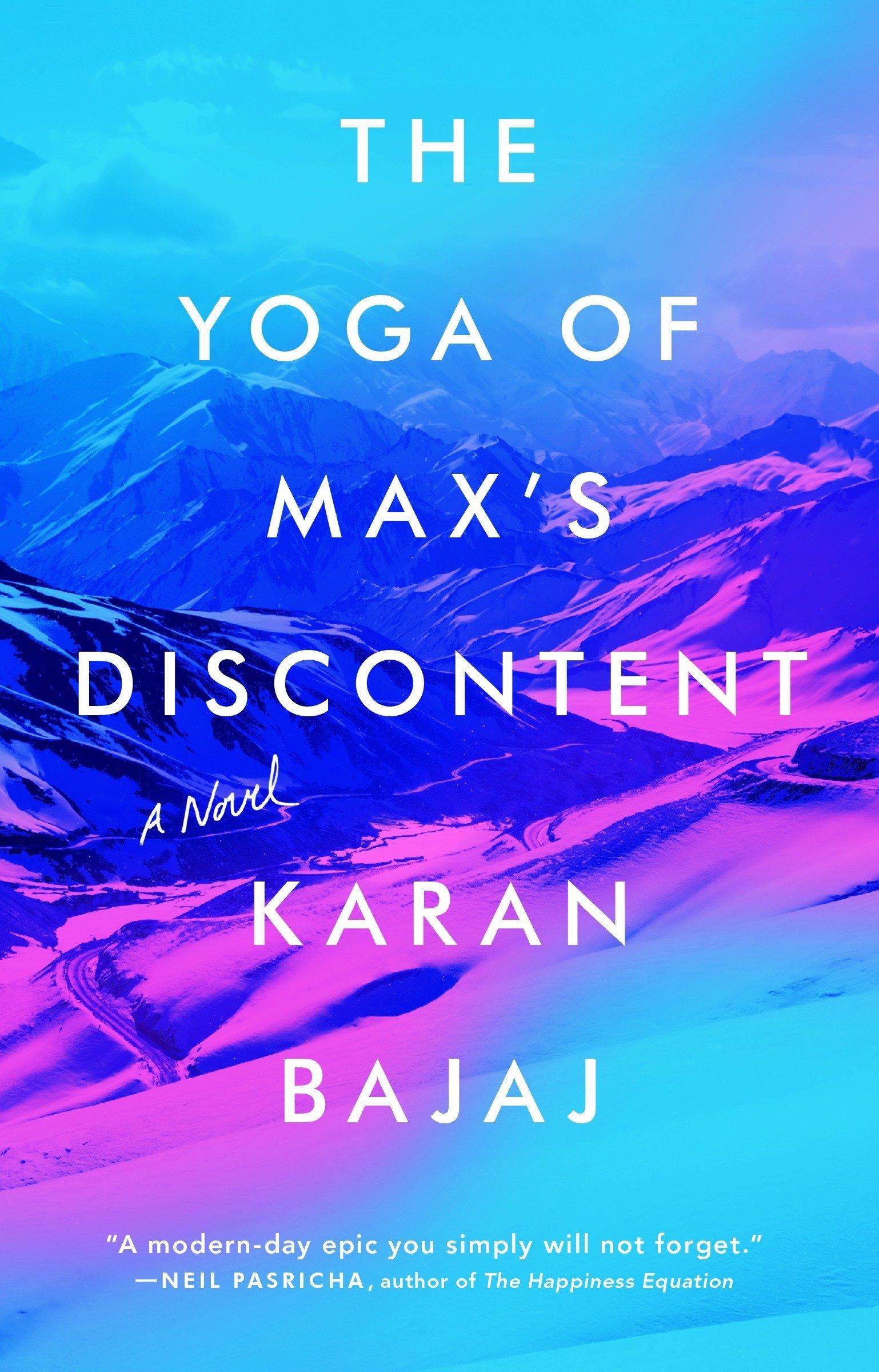 Amazon.com: The Yoga of Max's Discontent: A Novel (9780735213456): Karan  Bajaj: Books